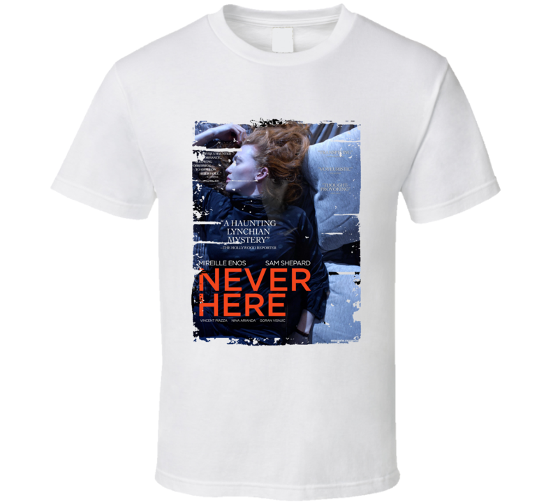 Never Here Poster Cool Film Worn Look Movie Fan T Shirt