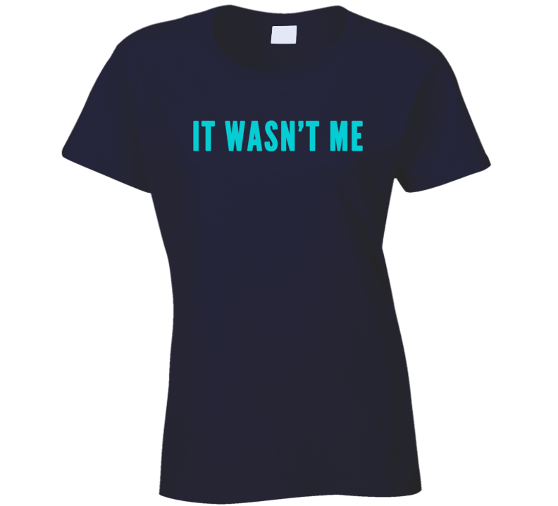 It Wasnt Me Trending Funny Cool Ladies X Mas Gift T Shirt