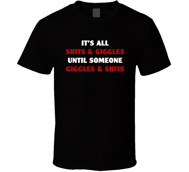 Its All Shits And Giggles Funny X Mas Gift T Shirt
