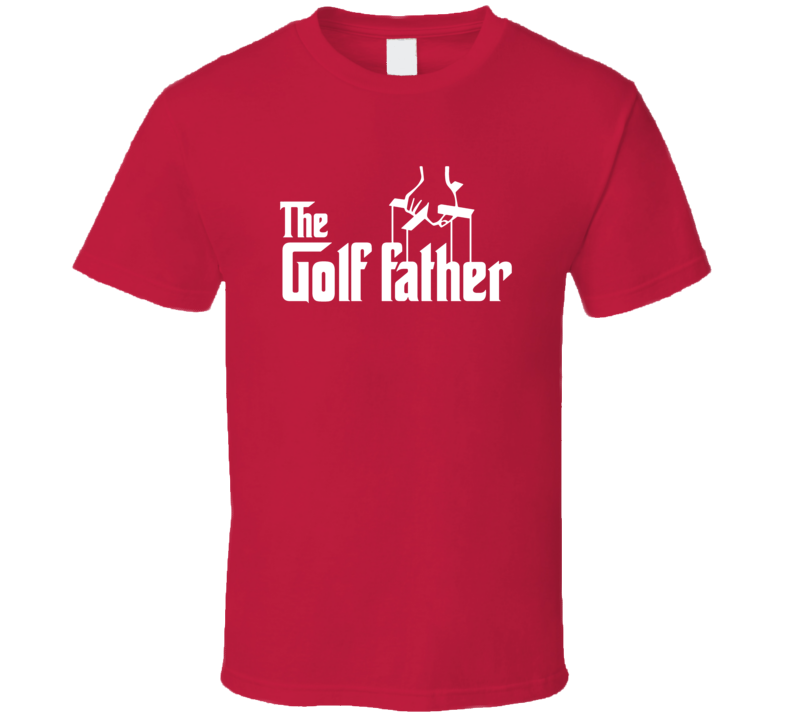 The Golf Father God Father Parody Funny Trending T Shirt