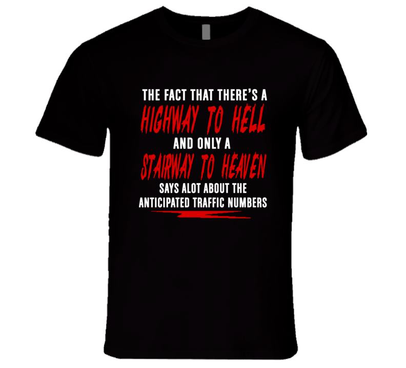 Fact That Theres A Highway To Well Stairway To Heaven Funny T Shirt