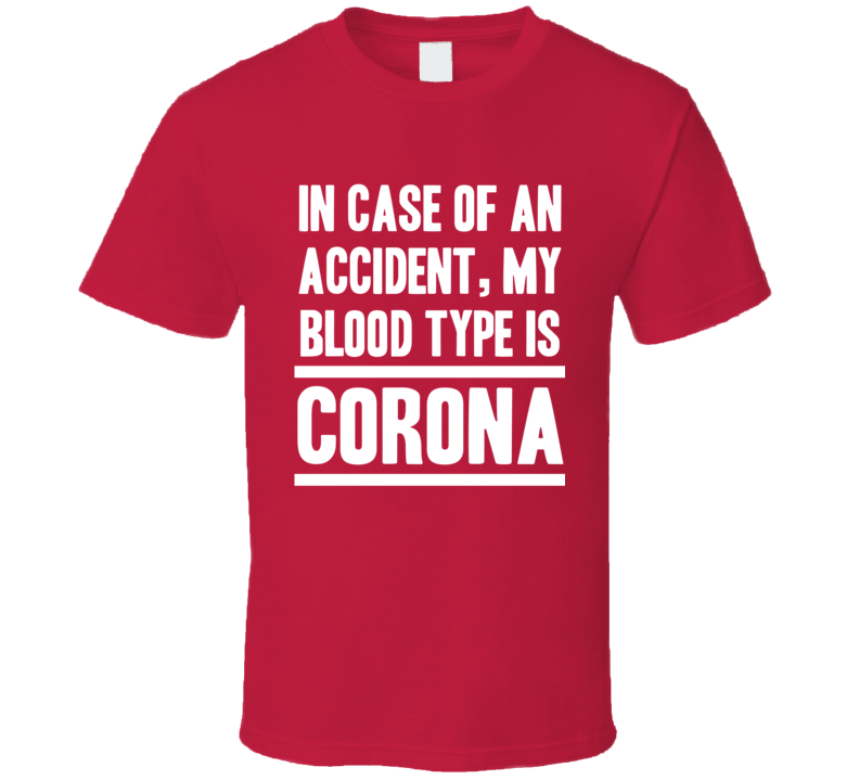 My Blood Type Is Corona Beer Lover Funny Drinking T Shirt