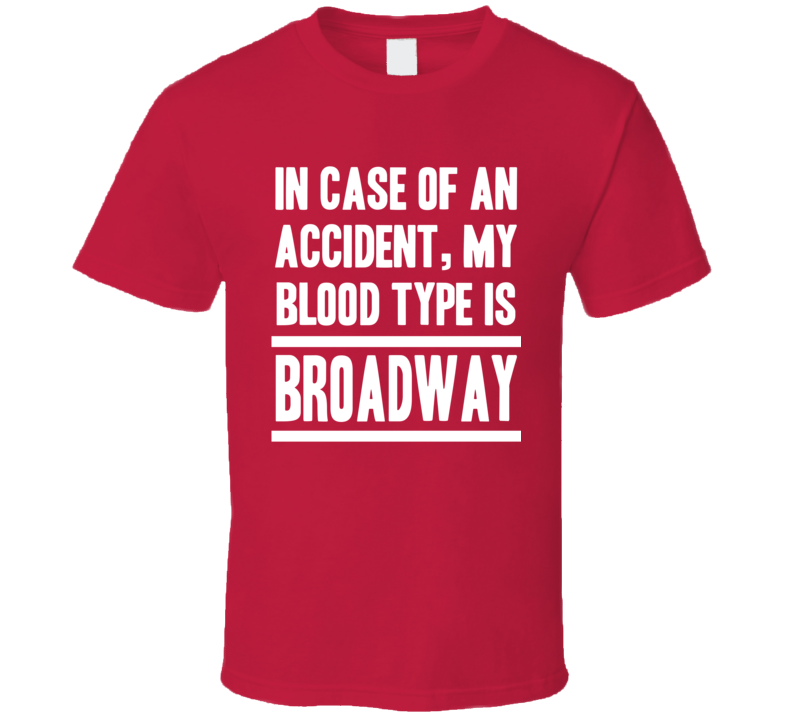 My Blood Type Is Broadway Beer Lover Funny Drinking T Shirt