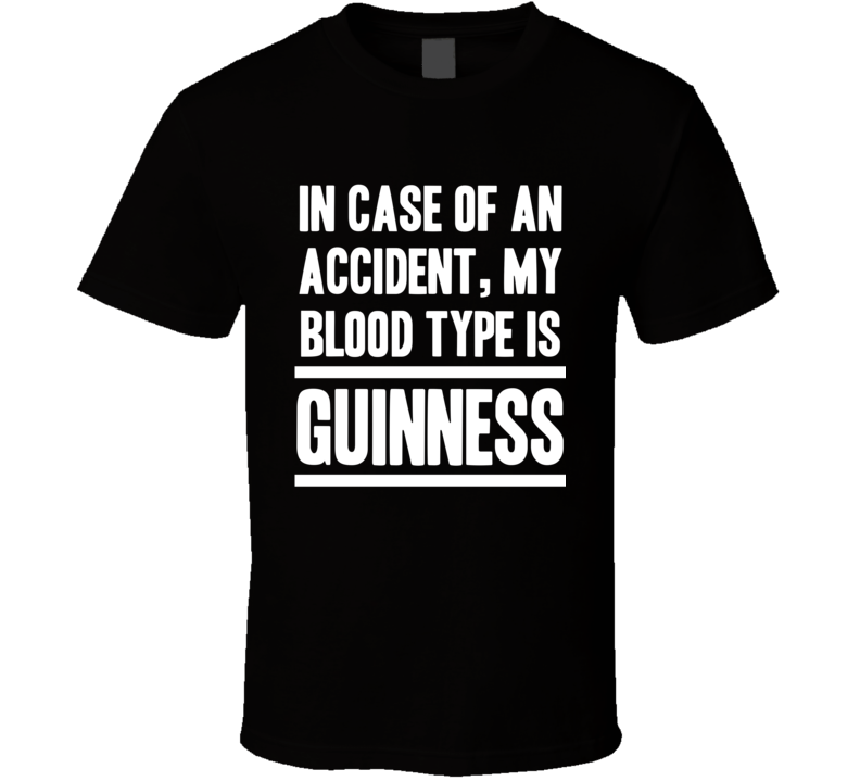 My Blood Type Is Guinness Beer Lover Fathers Day Funny Drinking T Shirt