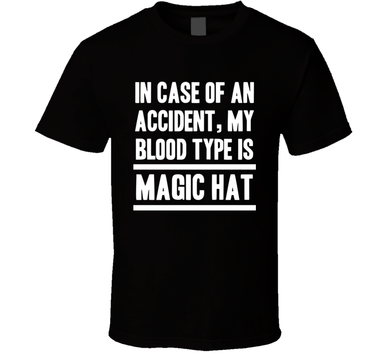 My Blood Type Is Magic Hat Beer Lover Funny Drinking T Shirt