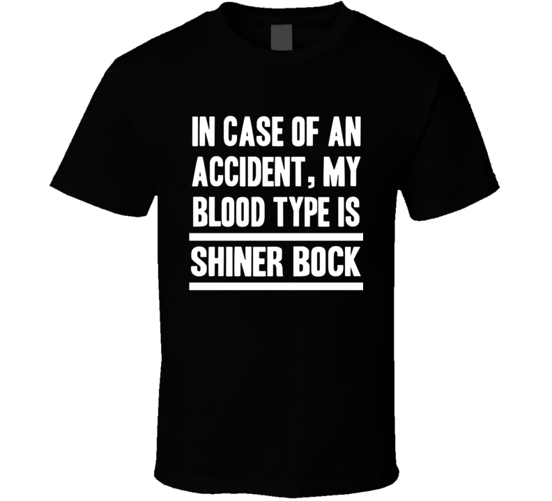 My Blood Type Is Shiner Bock Beer Lover Funny Drinking T Shirt