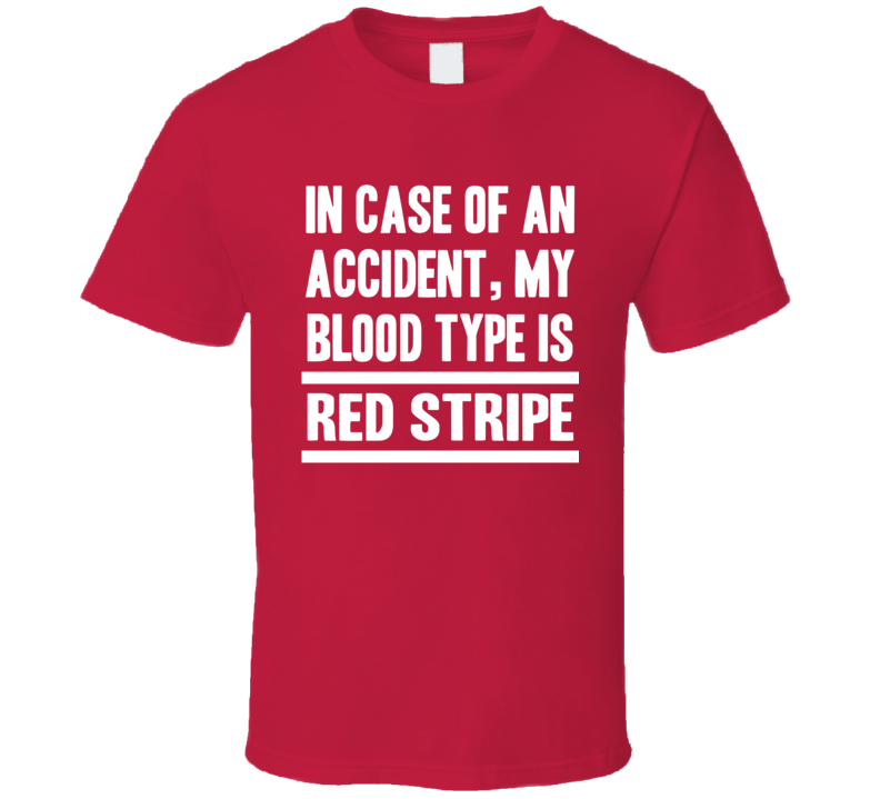 My Blood Type Is Red Stripe Beer Lover Funny Drinking T Shirt