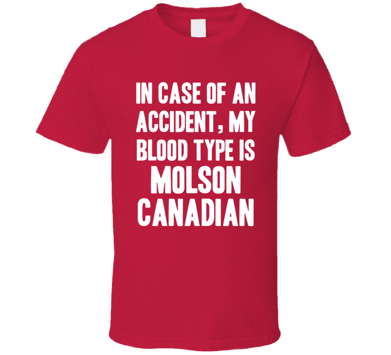 My Blood Type Is Molson Canadian Beer Lover Funny Drinking T Shirt