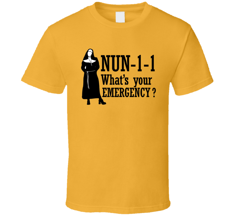 Funny Nun 911 Emergency T-shirt