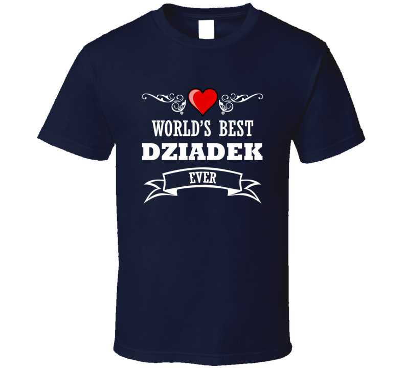 World's Best Dziadek Fathers Day Gift Idea For Grand Father T Shirt