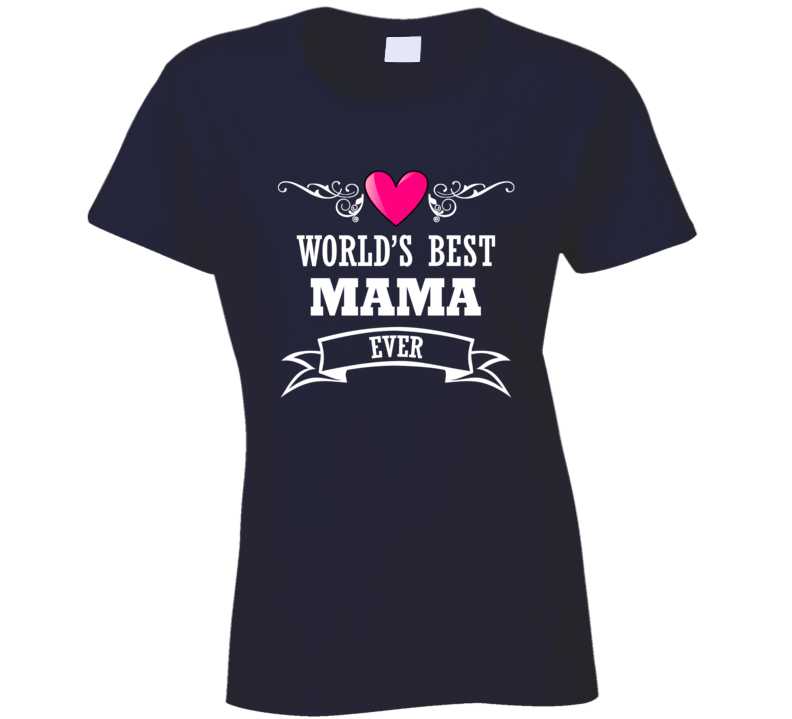 World's Best Mama Mothers Day Gift Idea Awesome Ladies T Shirt