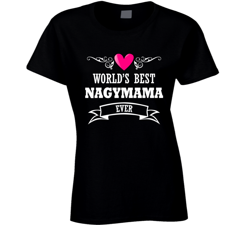 World's Best Nagymama Mothers Day Gift Idea For Grand Mother T Shirt