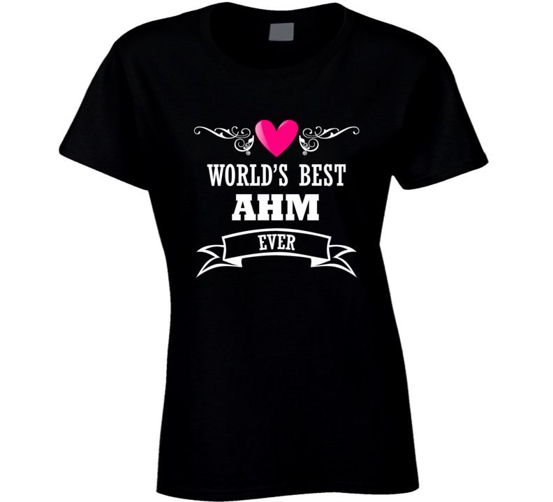 World's Best Ahm Mothers Day Gift Idea Awesome Ladies T Shirt
