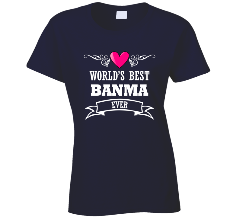World's Best Banma  Mothers Day Gift Idea For Grand Mother T Shirt