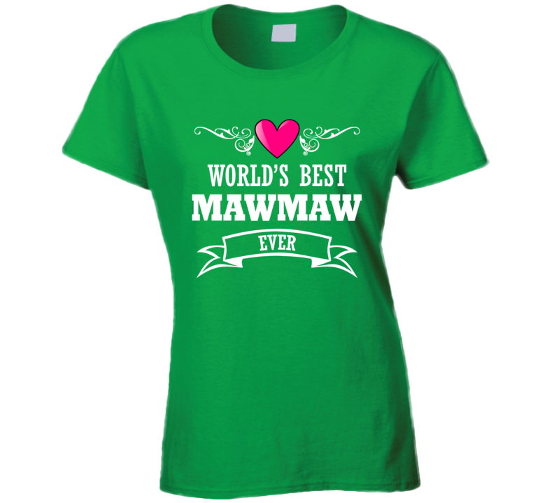 World's Best Mawmaw  Mothers Day Gift Idea For Grand Mother T Shirt