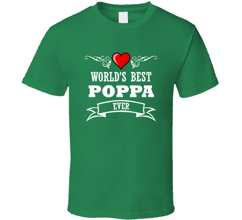 World's Best Poppa Fathers Day Gift Idea Awesome  T Shirt