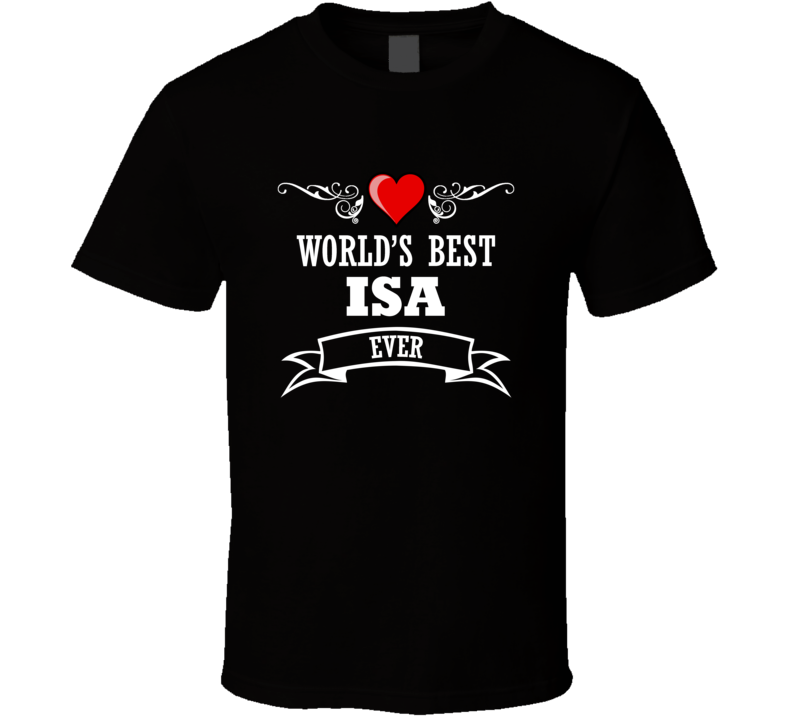 World's Best Isa Fathers Day Gift Idea Awesome  T Shirt