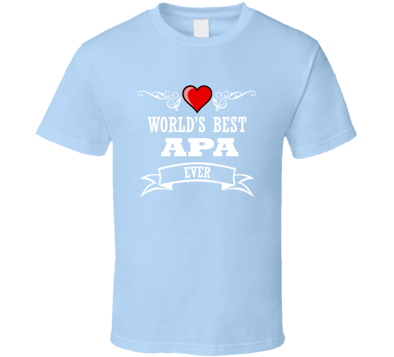World's Best Apa Fathers Day Gift Idead For Grand Father T Shirt