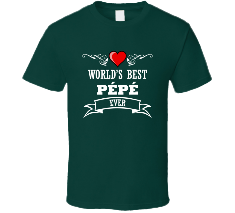 World's Best Pépé Fathers Day Gift Idea  For Grand Father T Shirt