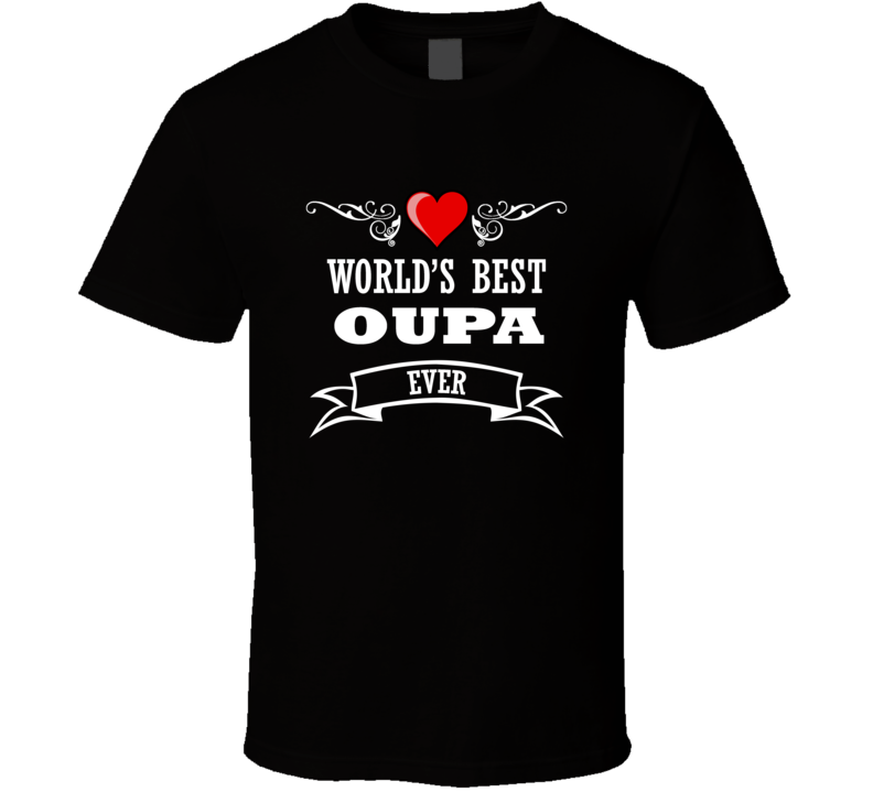World's Best Oupa Fathers Day Gift Idea For Grand Father T Shirt