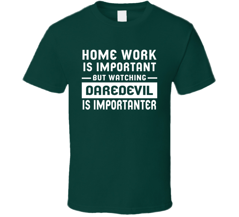 Education Is Important Watching Daredevil Is Importanter T Shirt