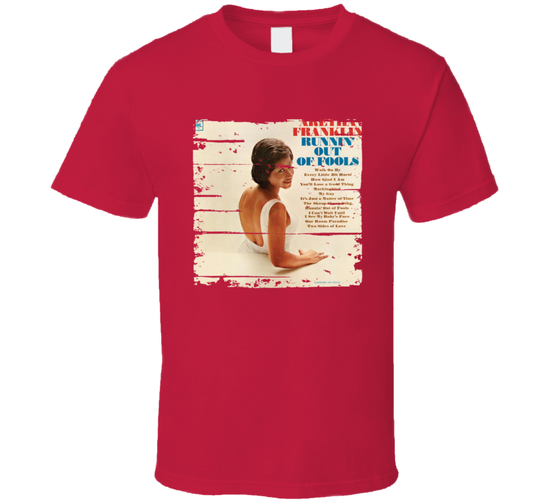 Aretha Franklin Runnin' Out Of Fools Memorial Worn Look Music T Shirt