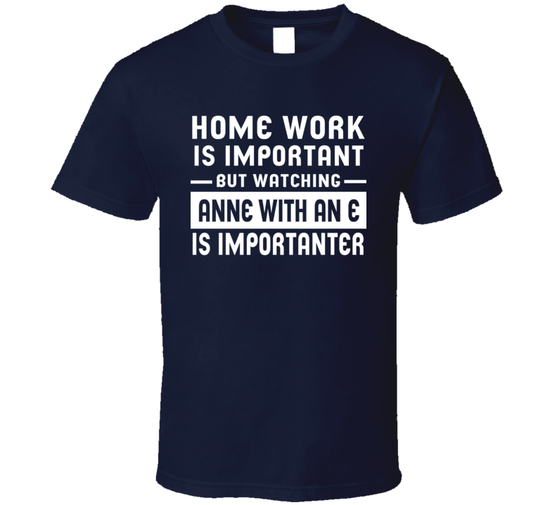 Education Is Important Watching Anne With An E Is Importanter T Shirt