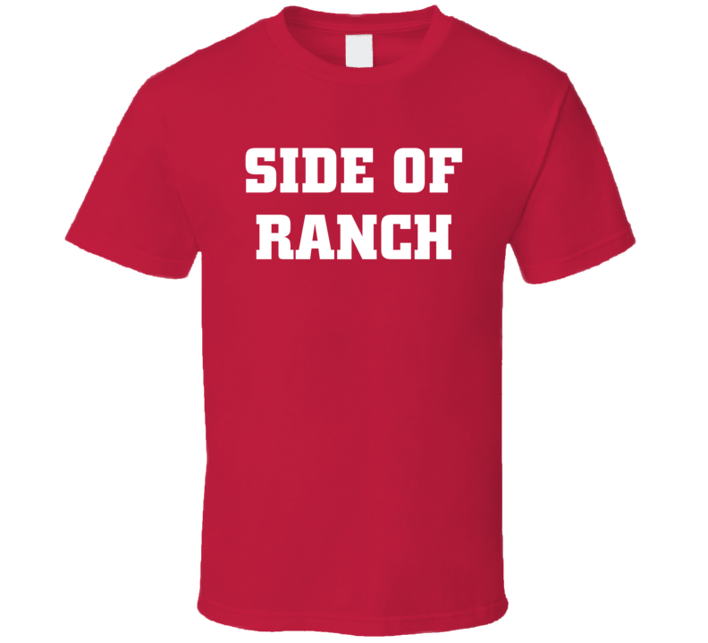 Side Of Ranch Salad Fast Food Dressing Funny T Shirt