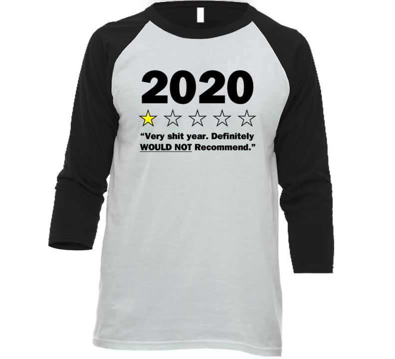 2020 Very Very Bad Year Definitely Would Not Recommend T Shirt