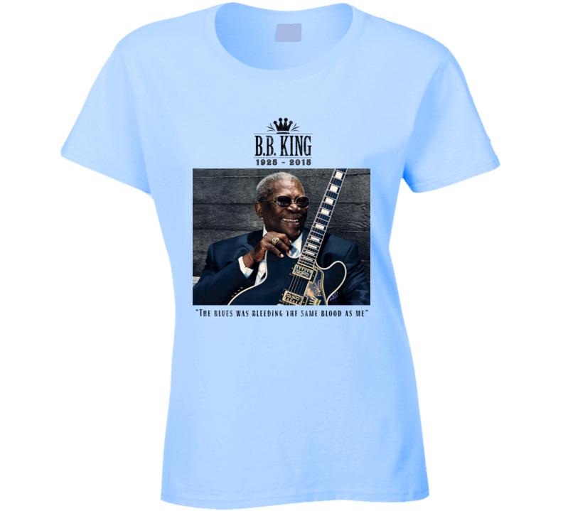 B.B. King Blues Bleeding Same Blood Quote Memorial Ladies T Shirt