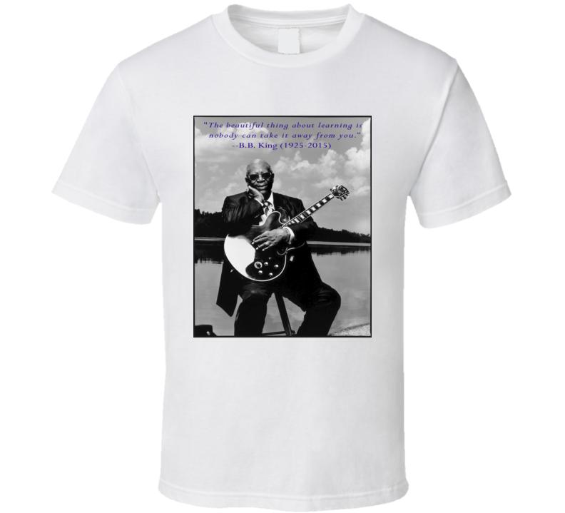 B.B. King Nobody Take Learning Away Quote Memorial Tribute T Shirt