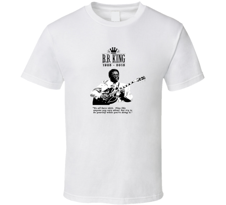 B.B. King Play Like Anyone Be Yourself Quote Memorial Tribute T Shirt