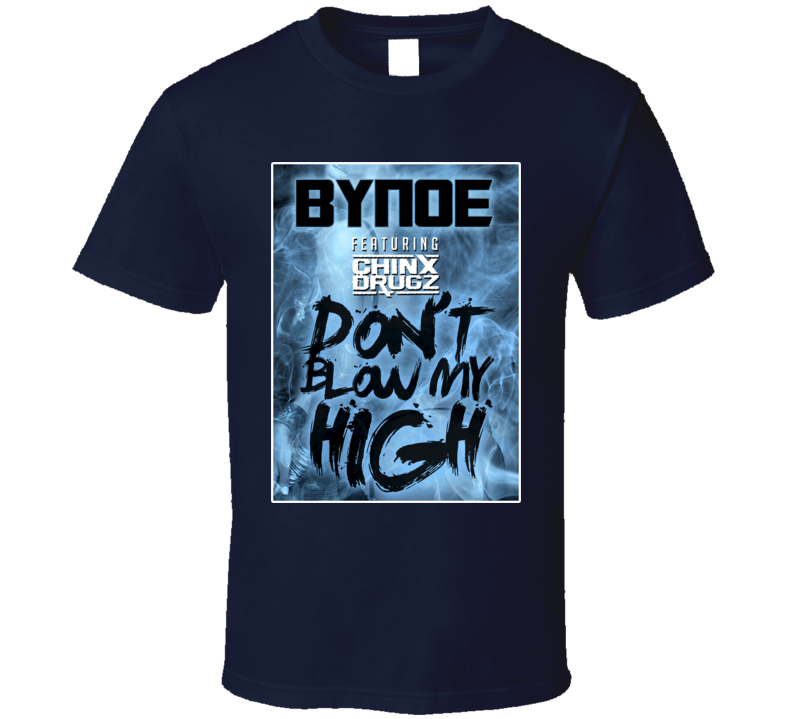 Bynoe Chinx Drugz Don't Blow My High Album Cover T Shirt