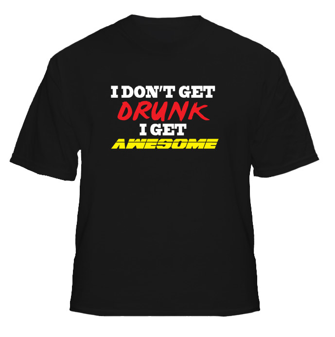 Drunk and Awesome Funny T Shirt