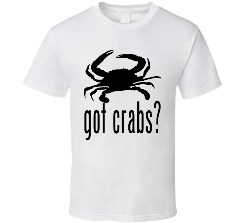 Got Crabs Funny T Shirt