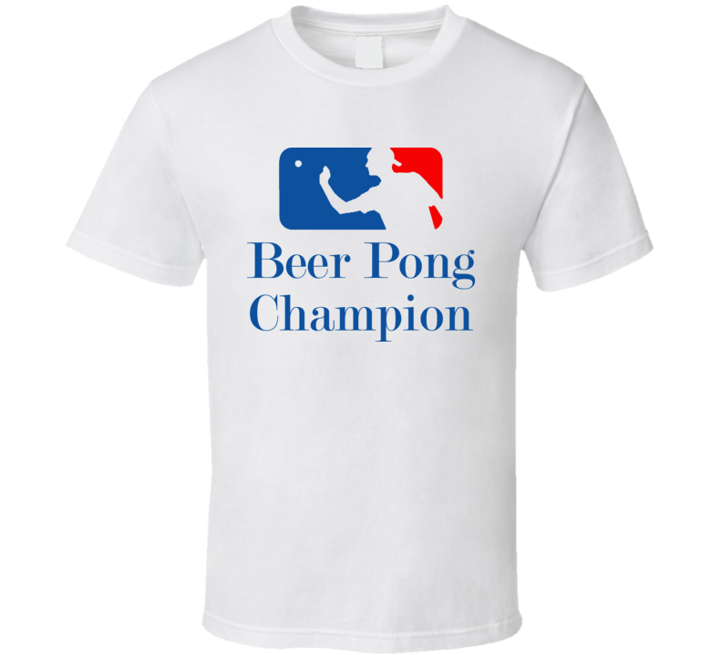 Beer Pong Champion T Shirt