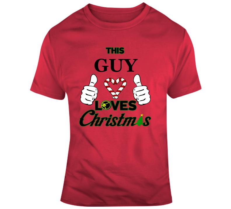 This Guy Loves Christmas T Shirt