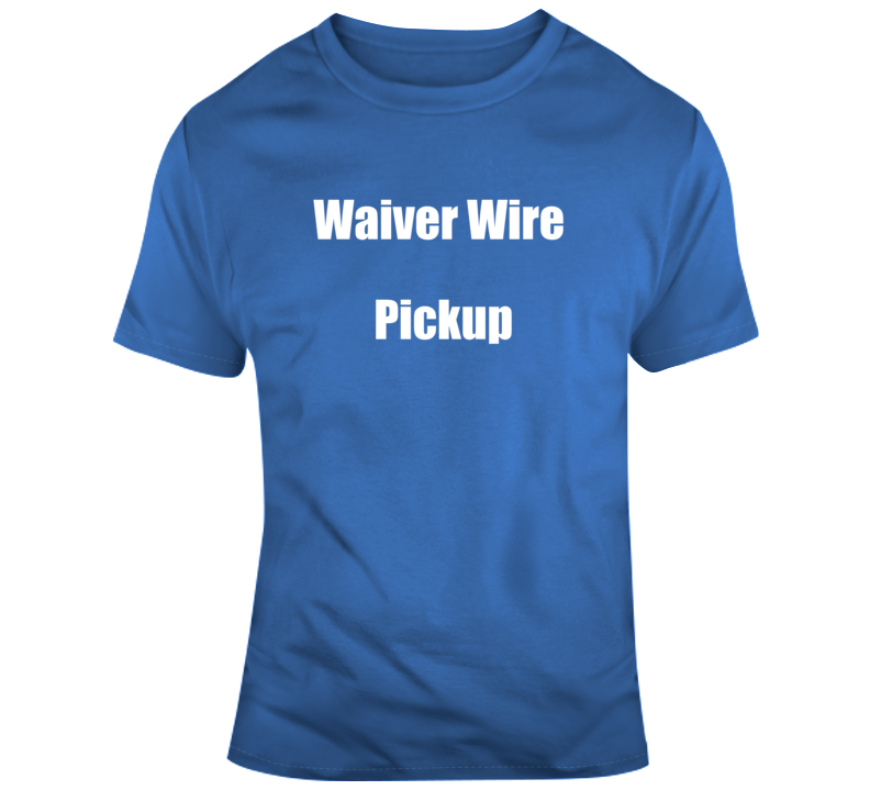 Waiver Wire T Shirt