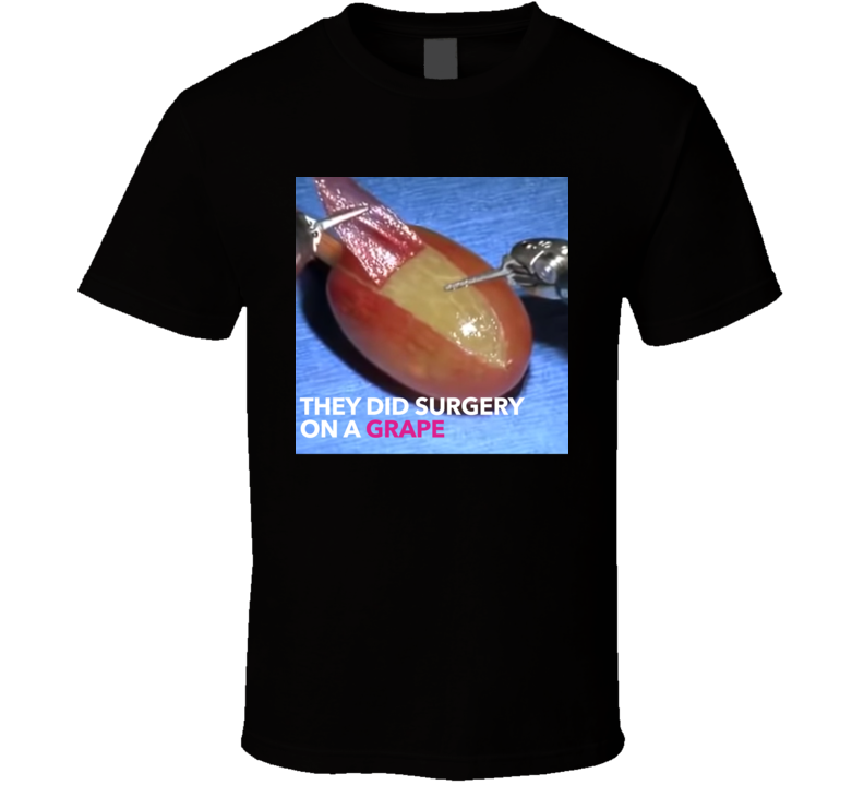 They Did Surgery On A Grape Funny Meme Classic T Shirt