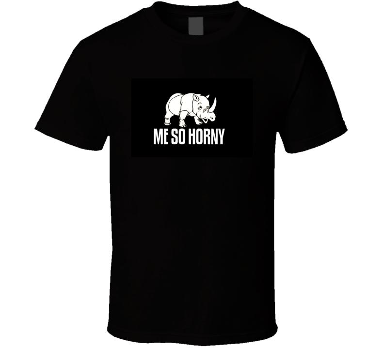 Me So Horny Humorous Funny Saying Juniors Sheer T-Shirt