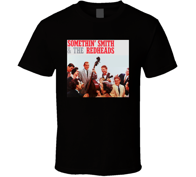 Somethin' Smith and The Redheads It's A Sin To Tell A Lie t shirt