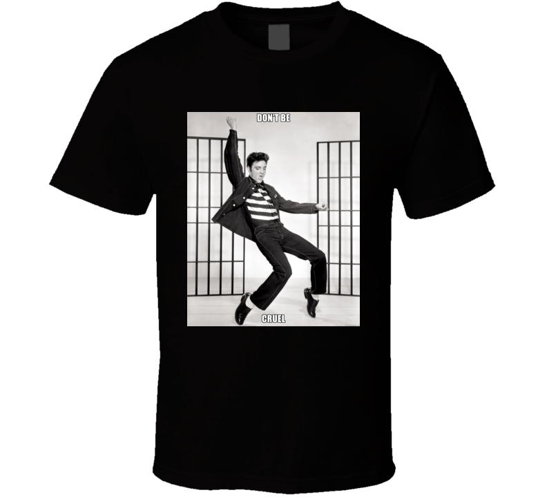 Elvis Presley	Don't Be Cruel t shirt