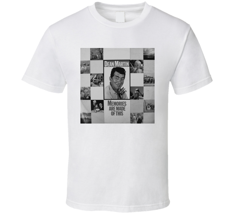 Dean Martin	Memories Are Made Of This t shirt