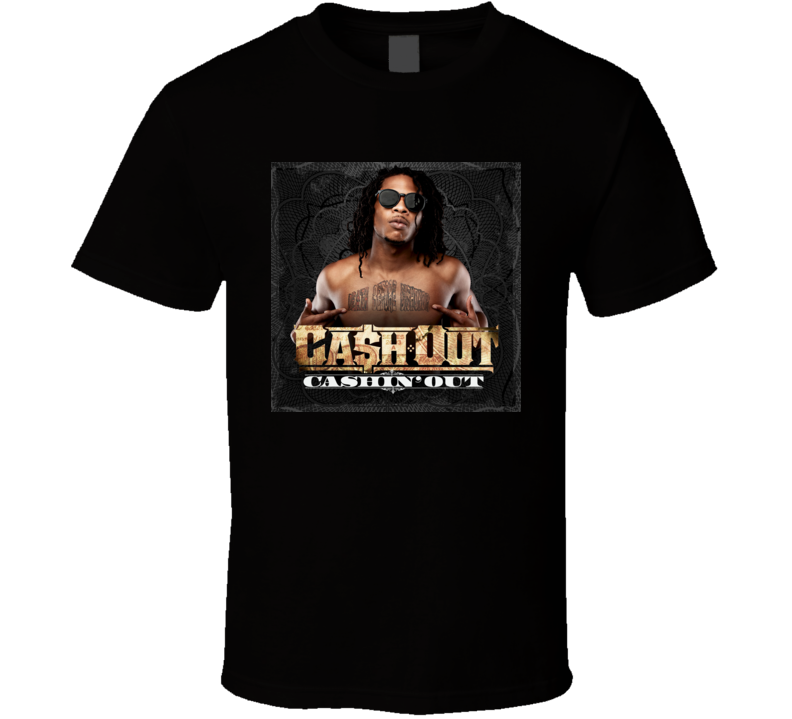 Ca$h cash Out Cashin' Out t shirt