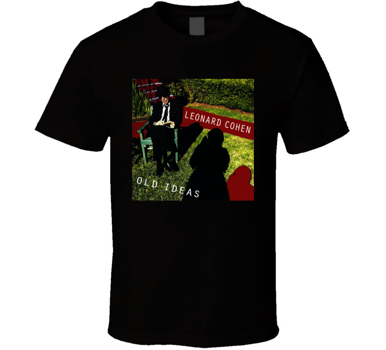 Leonard Cohen Old Ideas  T Shirt