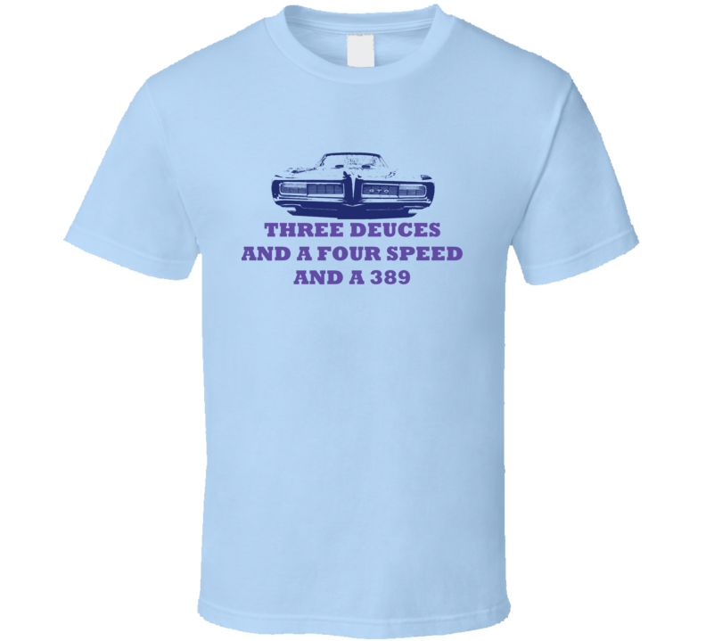 Ronnie & The Daytonas Little GTO Three Deuces and A Four Speed Light T Shirt