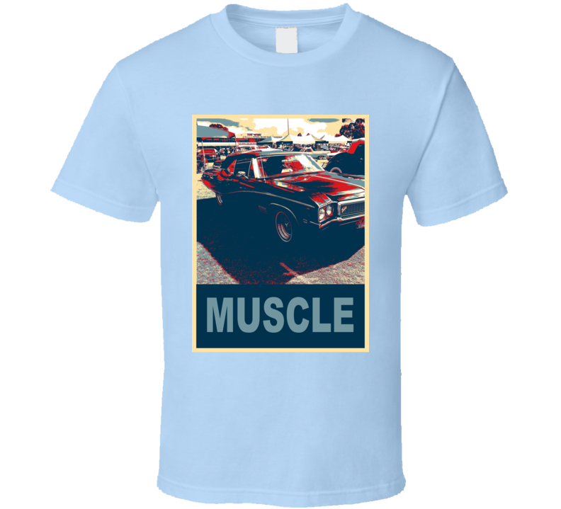 1968 Buick Skylark Hope Style Muscle Car T Shirt