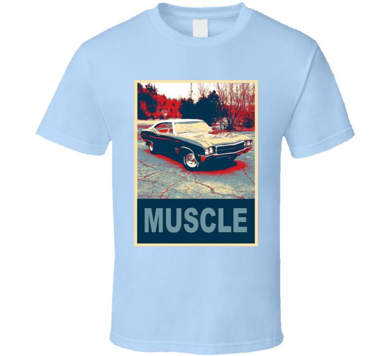 1969 Buick Skylark Hope Style Muscle Car T Shirt
