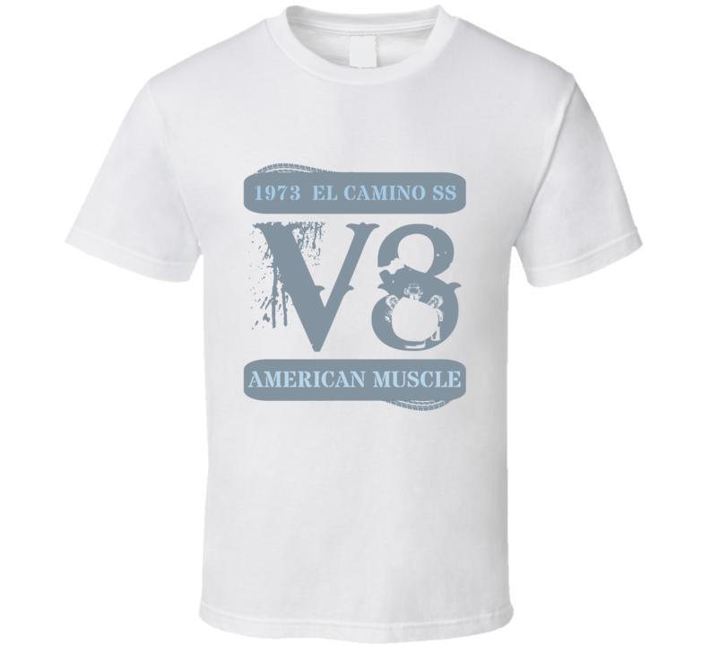 1973 Chevrolet El Camino Ss V8 Muscle Car Faded T Shirt