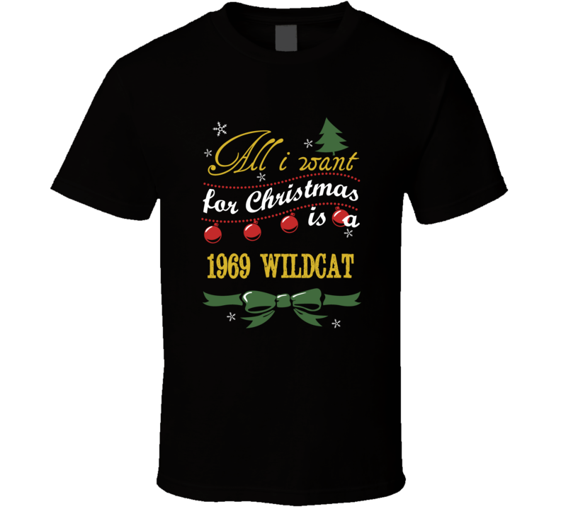 All I Want For Christmas Is A 1969 Buick Wildcat T Shirt